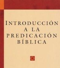 Introduccion a la predicación bíblica por José Santander Franco