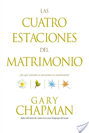 Las cuatro estaciones del matrimonio por Gary Chapman