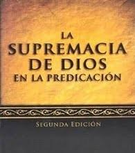 La supremacía de Dios en la predicación por John Piper